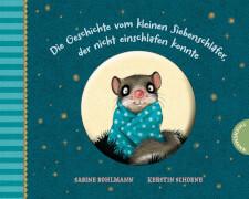 Die Geschichte vom kleinen Siebenschläfer, der nicht einschlafen konnte (Pappe)