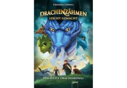 Cowell, Cressida: Drachenzähmen leicht gemacht  Der letzte Drachenkönig (12)